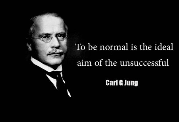 Carl Jung - To be normal is the ideal aim of the unsuccessful